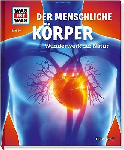 Der menschliche Körper. Wunderwerk der Natur WAS IST WAS Sachbuch, Band 50: Amazon.de: Sabrina Rachlé: Bücher
