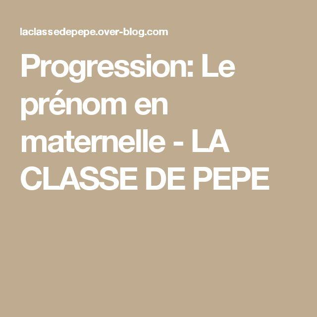 Progression: Le prénom en maternelle - LA CLASSE DE PEPE
