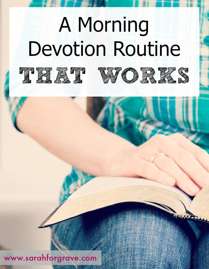 A Morning Devotion Routine That Works | www.sarahforgrave.com