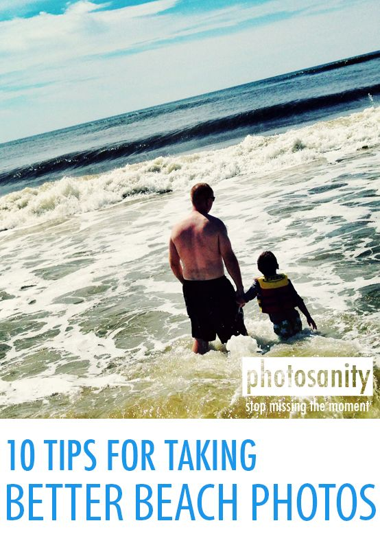Capture vacation moments - 10 tips for better beach photos.