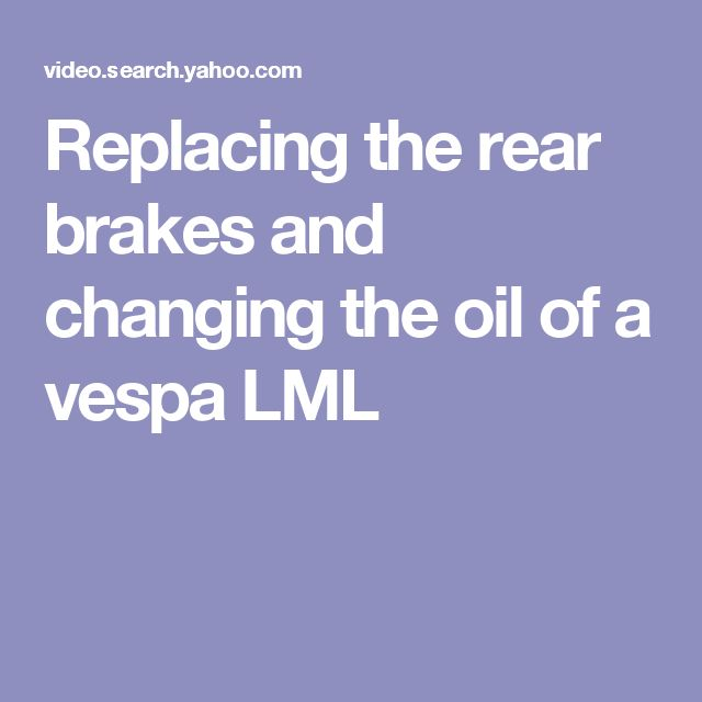 Replacing the rear brakes and changing the oil of a vespa LML