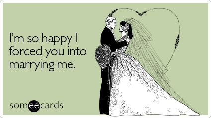 I'm so happy I forced you into marrying me. | LOL | Pinterest ...