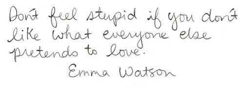 Emma Watson Quote - something for little girls to think about.