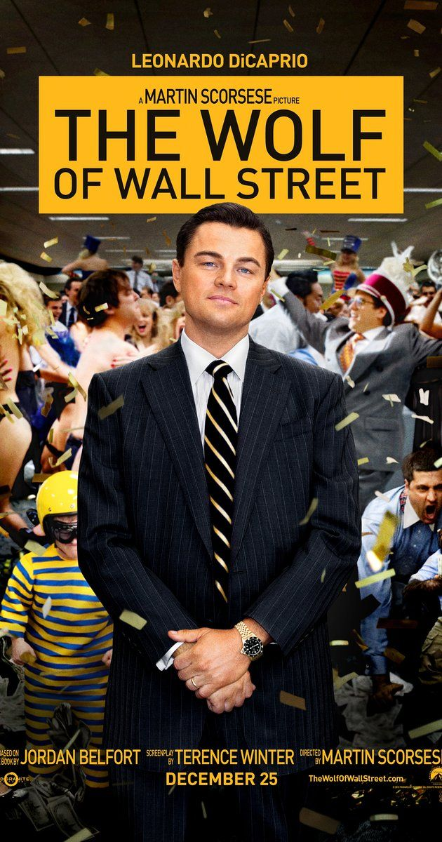 Directed by Martin Scorsese.  With Leonardo DiCaprio, Jonah Hill, Margot Robbie, Matthew McConaughey. Based on the true story of Jordan Belfort, from his rise to a wealthy stock-broker living the high life to his fall involving crime, corruption and the federal government.