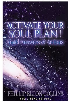 Angel News Network: ACTIVATE YOUR SOUL PLAN: Accepting Channeling Urie… #angelnewsnetwork #phillipeltoncollins www.theangelnewsnetwork.com