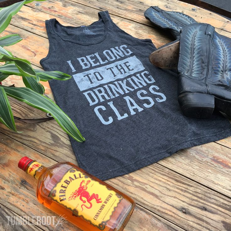 "OMG NEED this for country festivals this summer! ""I Belong to the Drinking Class"" tank top, Perfect for Stagecoach!"