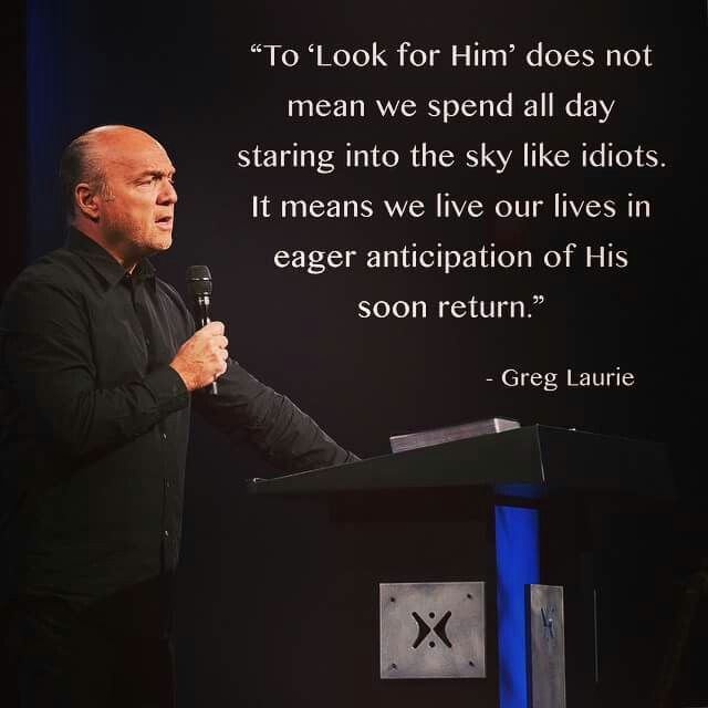 Greg Laurie... he makes me laugh sometimes