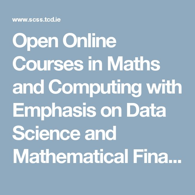 Open Online Courses in Maths and Computing with Emphasis on Data Science and Mathematical Finance