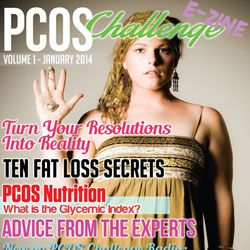 Read the premiere issue of the PCOS Challenge E-zine. Discover the great PCOS diet tips for your metabolism and weight loss.