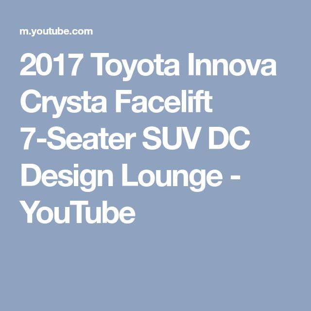 2017 Toyota Innova Crysta Facelift 7-Seater SUV DC Design Lounge - YouTube