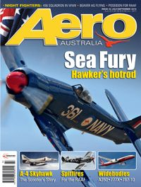 AERO Australia issue 43 cover showing the Sea Fury - the last of Hawker's piston-engined fighter line captured by Brendan Cummins (bcpix).