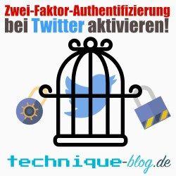 Zwei-Faktor Authentifizierung bei Twitter aktivieren