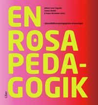 http://www.adlibris.com/se/organisationer/product.aspx?isbn=9147099518 | Titel: En rosa pedagogik: : jämställdhetspedagogiska utmaningar - Författare: Hillevi Lenz Taguchi, Linnea Bodén - ISBN: 9147099518 - Pris: 268 kr