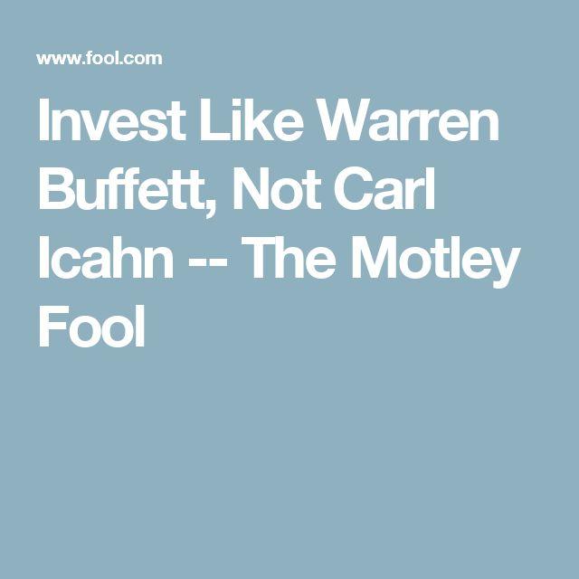 Invest Like Warren Buffett, Not Carl Icahn -- The Motley Fool