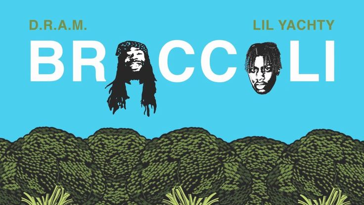 ■ D.R.A.M. ■ Broccoli feat. Lil Yachty ■ July 2 new on 87