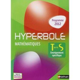 Hyperbole Terminale S spécifique #EThorne #Hyperbole #Mathematique #JoelMalaval #EditionsNathan #Nathan #LivreScolaire #ManuelScolaire