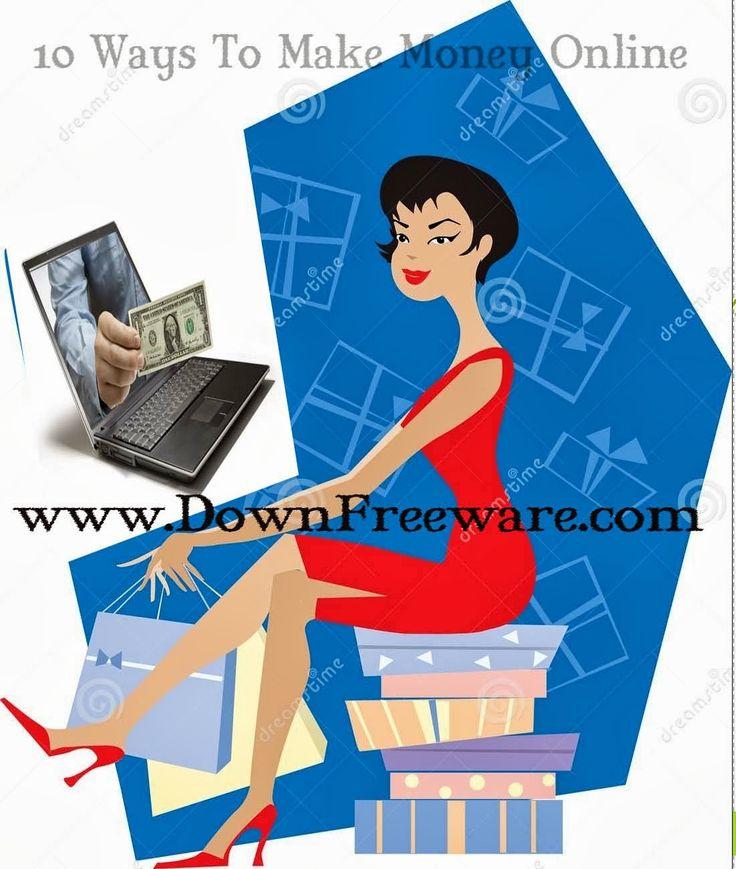 Top 10 Way to make money Online ~ Download Freeware