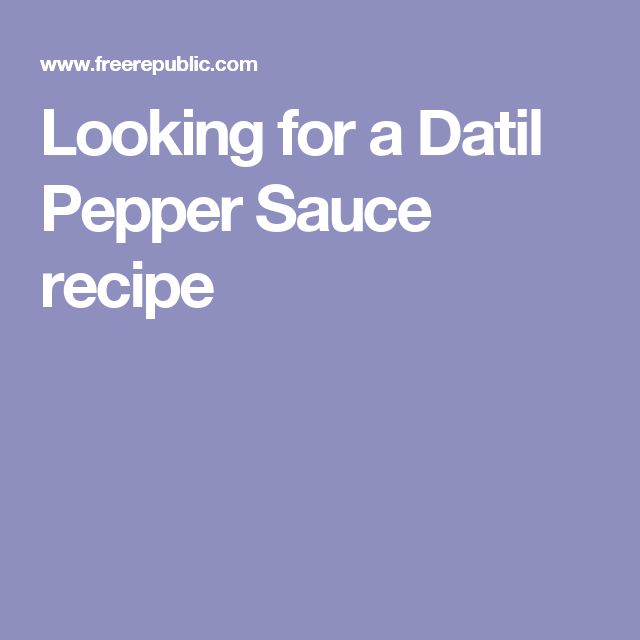 Looking for a Datil Pepper Sauce recipe