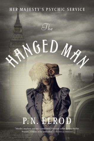 "The Hanged Man (Her Majesty's Psychic Service, #1)  ""Murder, mayhem and tea—a well-bred Victorian urban fantasy thriller. Prepare, o reader, to be enthralled.""—Patricia Briggs, #1 New York Times Best Selling Author of the Mercy Thompson series on P.N. Elrod's The Hanged Man (less)"