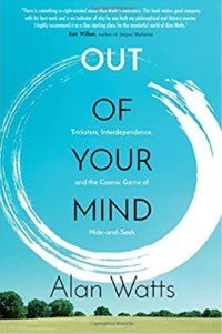 """""""Out of Your Mind is out there as one of the great works on spiritual philosophy of this or any age. Alan Watts might be around to appreciate the fact but this a book the world has been long since been waiting for and its time is now.""""   Book of the month: June 2017"""