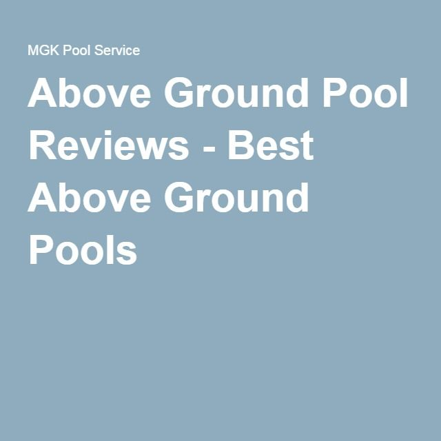Above ground pool reviews best above ground pools pool for Best above ground pool reviews