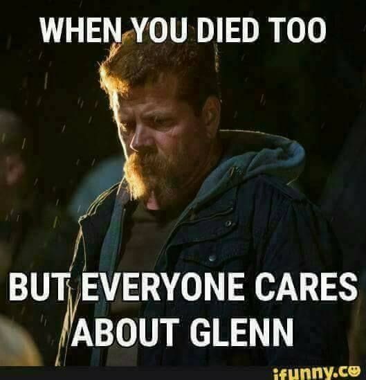 People made a bigger deal over Glenn's death, I think because it was more grotesque. Glenn's was more terrifying to me, but I sobbed over Abe and miss him a ton.