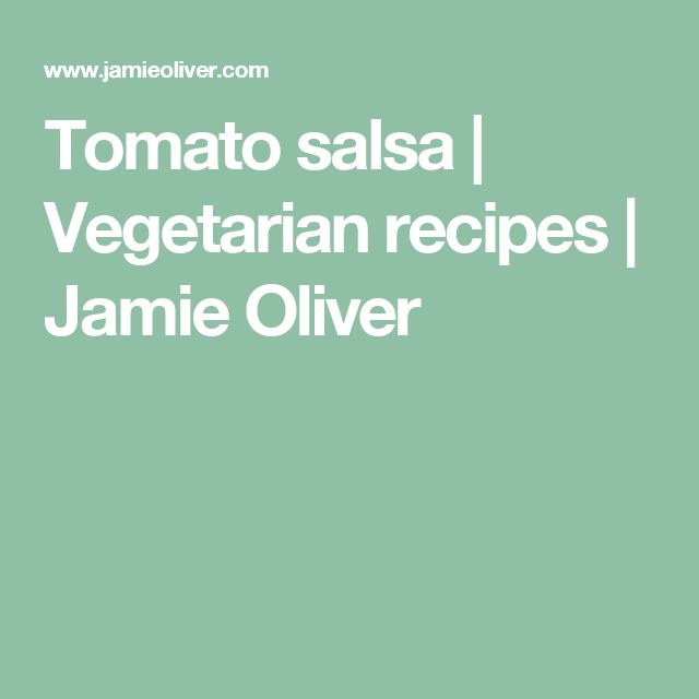Tomato salsa | Vegetarian recipes | Jamie Oliver