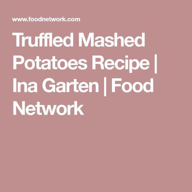 Truffled Mashed Potatoes Recipe | Ina Garten | Food Network