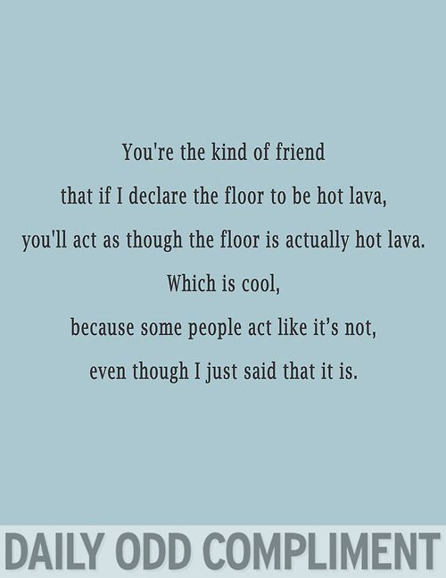 daily odd compliment best friends | Daily Odd Compliment - Page 3 of 94 | via Tumblr | We Heart It