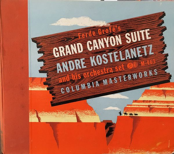 Ferde Grofe Andre Kostelanetz And His Orchestra Grand Canyon