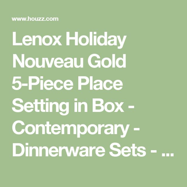 Lenox Holiday Nouveau Gold 5-Piece Place Setting in Box - Contemporary - Dinnerware Sets - by CENTURYIMPORTS2010