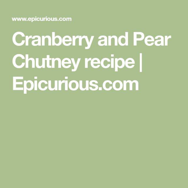 Cranberry and Pear Chutney recipe   Epicurious.com