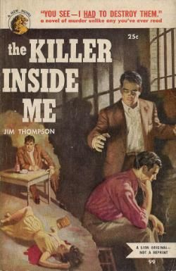 The Killer Inside Me, a Lion book paperback original, (1952) was Thompson's breakthrough novel. In all there were 30 including some late film novelizations and one postumously published book. The Killer Inside Me was ultimately included in the Library of America volume of outstanding noir novels of the 50s.