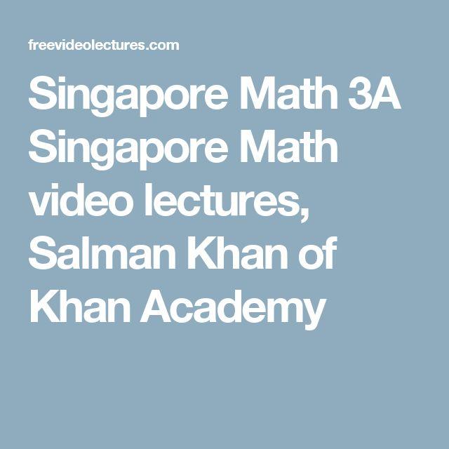 Singapore Math 3A Singapore Math video lectures, Salman Khan of Khan Academy