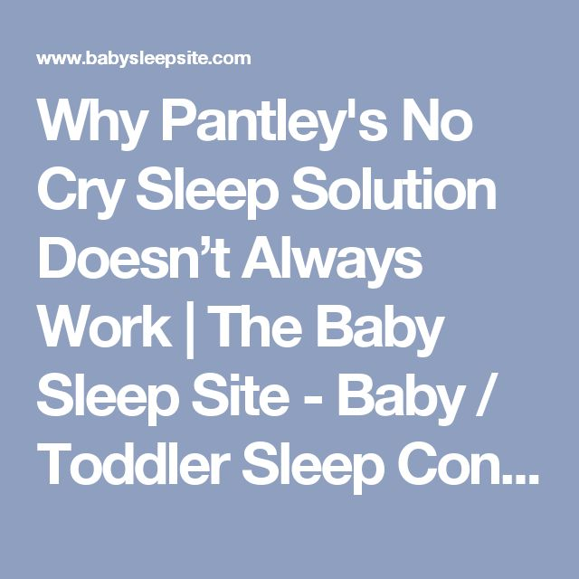 Why Pantley's No Cry Sleep Solution Doesn't Always Work | The Baby Sleep Site - Baby / Toddler Sleep Consultants