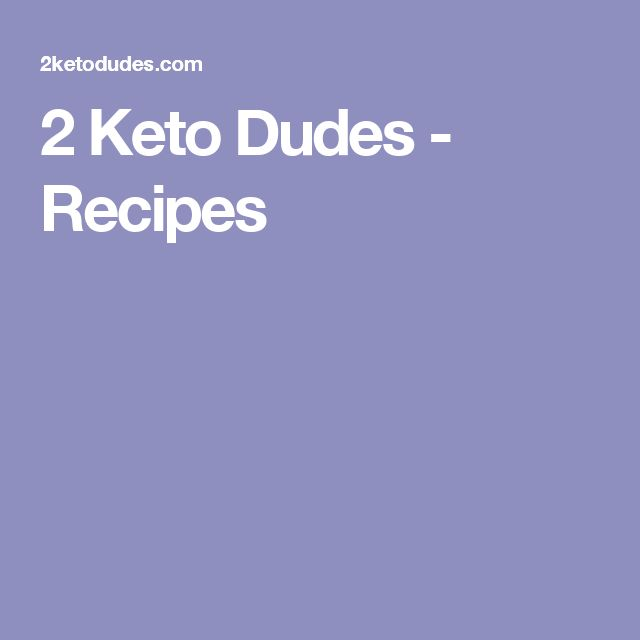 2 Keto Dudes - Recipes