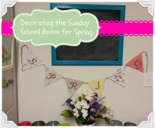 Faith, Grace and motherhood: Decorating the Sunday School Room for Spring