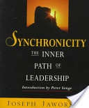 Synchronicity: the Inner Path of Leadership. An inspirational guide to how we can shape our future. A book that will change your life.