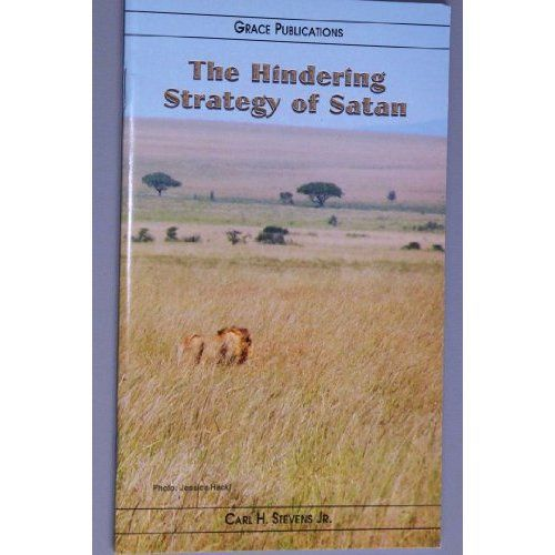 Amazon.com: The Hindering Strategy of Satan - Bible Doctrine Booklet: Carl H. Stevens Jr.: Books $1.99