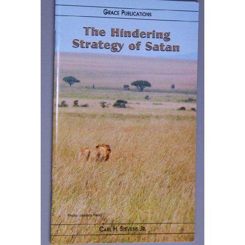 Amazon.com: The Hindering Strategy of Satan - Bible Doctrine Booklet: Carl H. Stevens Jr.: Books $1.99