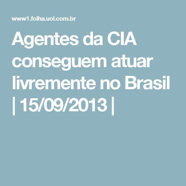 Pelo menos uma vez por semana, dois agentes da CIA, a agência de inteligência dos Estados Unidos, chegam a um dos prédios da Polícia Federal em Brasília, no setor policial sul da capital.  Em menos de cinco minutos, eles passam pela portaria e se dirigem a uma reunião em um dos edifícios onde ficam os cerca de 40 agentes brasileiros da Divisão Antiterrorismo (DAT).
