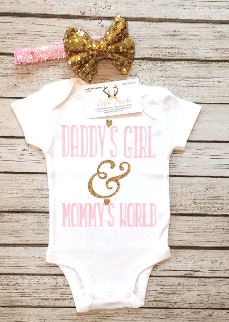 A personal favorite from my Etsy shop https://www.etsy.com/listing/475397169/daddys-girl-mommys-world-bodysuit-baby