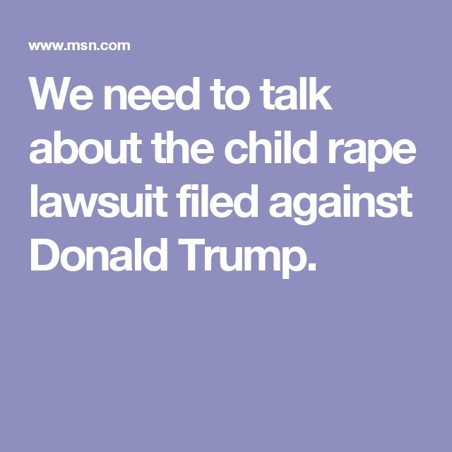 28 best worth reading or watching images on pinterest bodybuilding we need to talk about the child rape lawsuit filed against donald trump fandeluxe Choice Image