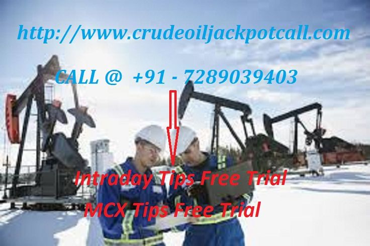 We are one of the best leading Mcx Crude Oil Jackpot Call/Tips Provider advisory company. We have best professional and qualified team who provide you crude oil trading tips, crude oil updates, mcx crude oil tips free trial, mcx jackpot call, Commodity trading call, commodity tips free trial, intraday tips free trial, commodity trading tips, mcx trading tips, mcx trading call, intraday trading tips for Today with affordable Price.