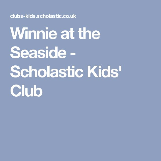 Winnie at the Seaside - Scholastic Kids' Club