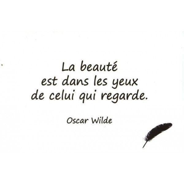 """""""La beauté est dans les yeux de celui qui regarde"""" Oscar Wilde [Citations et bonheur]"""