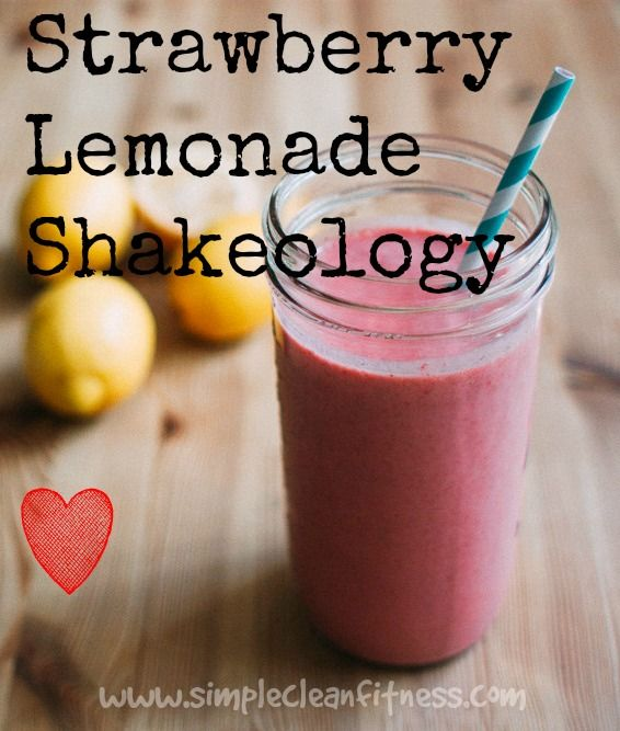 Strawberry Lemonade Shakeology - 21 Day Fix Recipes - Clean Eating Recipes - Healthy Recipes - Dinner - Side Sides - Snacks  - breakfast - beachbody weight loss www.simplecleanfitness.com