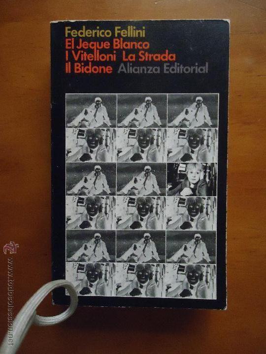 FEDERICO FELLINI - EL JEQUE BLANCO, I VITELLINI LA STRADA IL BIDONE ALIANZA EDITORIAL - Foto 1