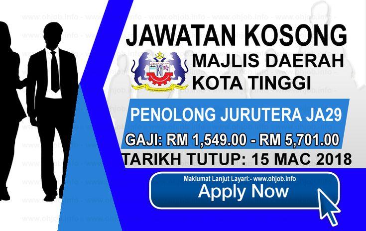 Jawatan Kosong MDKT - Majlis Daerah Kota Tinggi (15 Mac 2018)   Kerja Kosong MDKT - Majlis Daerah Kota Tinggi Mac 2018  Permohonan adalah dipelawa kepada warganegara Malaysia bagi mengisi kekosongan jawatan di MDKT - Majlis Daerah Kota Tinggi Mac 2018 seperti berikut:-  1. PENOLONG JURUTERA JA29  Tarikh Tutup Permohonan:- 15 Mac 2018  Borang-borang permohonan hendaklah diisi dengan lengkap dan dihantar kepada:-  Yang Dipertua Majlis Daerah Kota Tinggi Jalan Padang 81900 Kota Tinggi  MAKLUMAT…