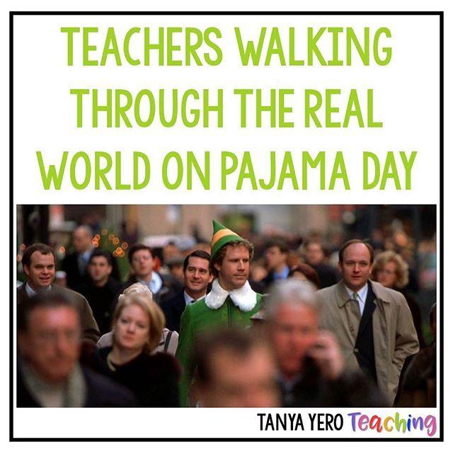 It S Fine It S Just Pajama Day At School I M A Normal Person Teacherlife Iteachelement Teacher Quotes Funny Teacher Memes Funny Teaching Humor